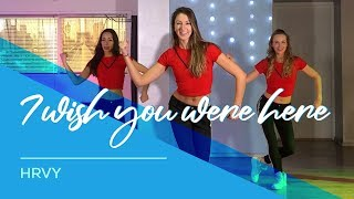 I wish you were here - HRVY - Easy Fitness Dance Video - Choreography