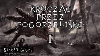 Creepypasta - Krocząc przez pogorzelisko cz.1/3 [Lektor PL]