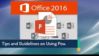 PowerPoint 2016 Tutorial: Tips and Best Practices on Using PowerPoint Presentations