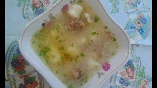 Суп с клецками - 1 вариант (мягкое, заварное тесто)