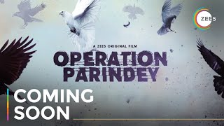 Operation Parindey | Coming Soon on ZEE5