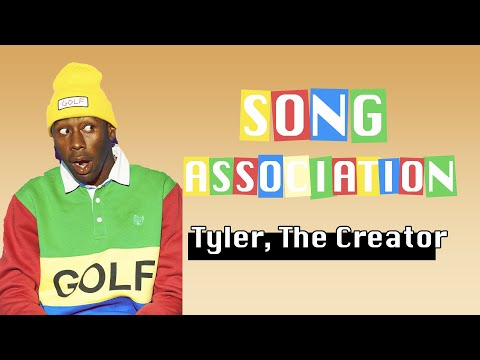 Song Association || Tyler the Creator VERSION