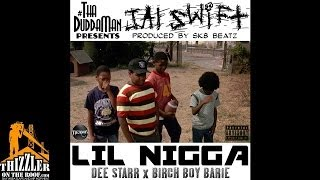 Jai Swift ft. Dee Star & Birch Boy Barie - Lil Nigga (Produced by Sk8 Beatz) [Thizzler.com]