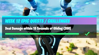 Deal Damage within 15 Seconds of Gliding (200) - Fortnite Week 12 Challenges