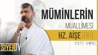 Müminlerin Muallimesi Hz. Aişe (rh) | Muhammed Emin Yıldırım (2017 Umre Ziyareti)