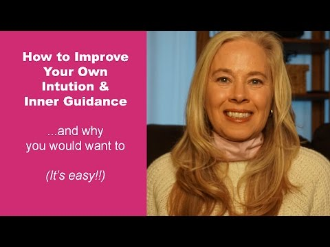 How to Improve Your Intuition and Inner Guidance
