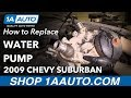 How to Replace Water Pump 07-14 Chevrolet Suburban