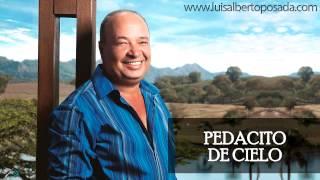 Pedacito de Cielo   Luis Alberto Posada