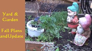 Fall Yard & Garden Plans And Update
