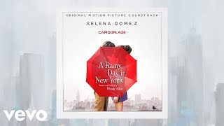 """Selena Gomez - Camouflage (From the """"A Rainy Day In New York"""" Soundtrack (Audio)"""