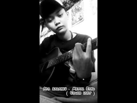 Apa Salahku _ metal Band (cover iant)