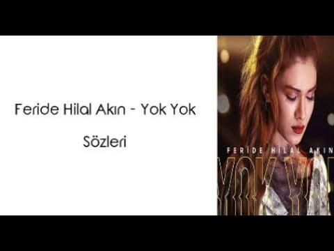 Feride Hilal Akın - Yok Yok (Lyrics/Şarkı Sözleri)