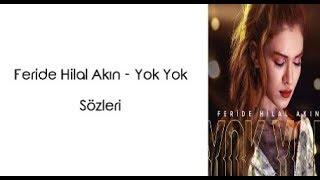 Feride Hilal Akin Yok Yok Lyrics Sarki Sozleri Youtube