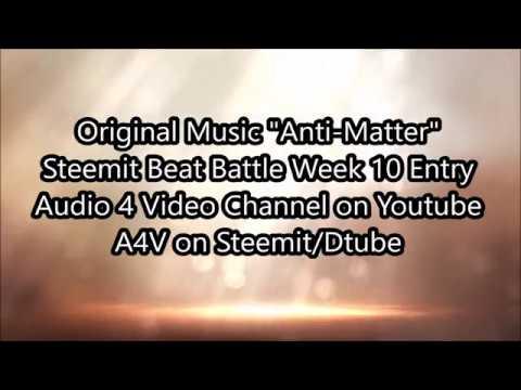 "Steemit Beat Battle Week 10 Entry ""Anti-Matter"""
