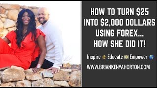 How to Turn $25 into $2,000 Dollars using Forex...How She Did It!!!