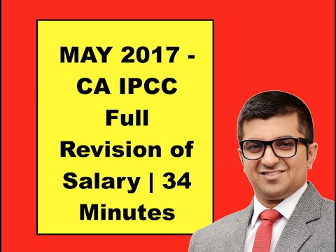 Revise Full Salary in 34 Minutes | CA IPCC | May 2017 Exams