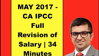 Video Revise Full Salary in 34 Minutes | CA IPCC | May 2017 Exams download MP3, 3GP, MP4, WEBM, AVI, FLV Desember 2017