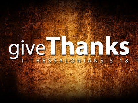 Thanksgiving Video - Give Thanks