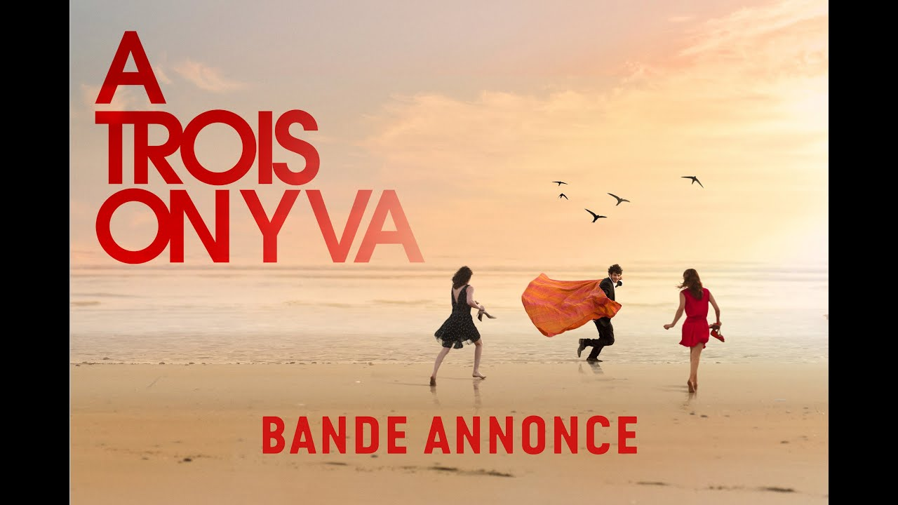 A TROIS ON Y VA - Bande-annonce