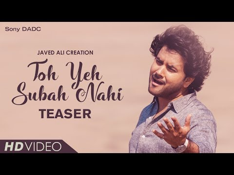Toh Yeh Subah Nahi   Song Teaser   Javed Ali   Bollywood Music Video 2018