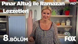 Pınar Altuğ ile Ramazan Lezzetleri 8.Bölüm