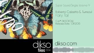Roberto Calzetta & Twin Soul - Fairy Tale [DIKSO 014]