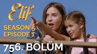 Video Elif 756. Bölüm | Season 5 Episode 1 download MP3, 3GP, MP4, WEBM, AVI, FLV Oktober 2018