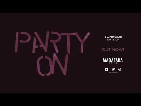 Bonhøme - Party On (Original Mix) |OUT NOW|