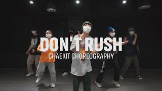 Young T & Bugsey - Don't Rush (ft. Headie One) || CHAEKIT CHOREO CLASS ll @대전 GB ACADEMY댄스 오디션 학원