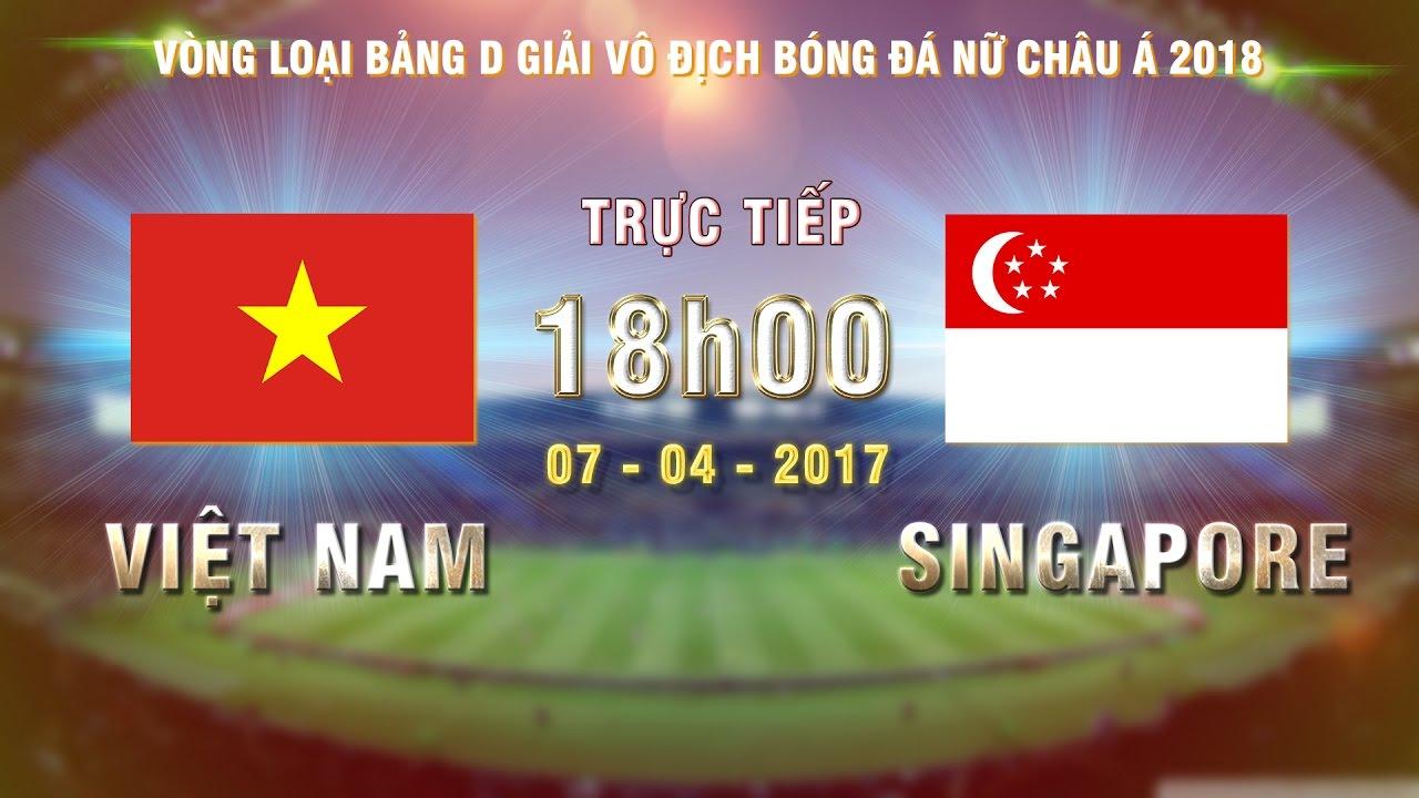 Xem lại: Nữ Việt Nam vs Nữ Singapore