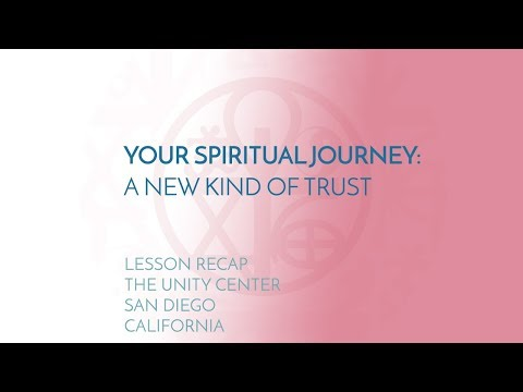 YOUR SPIRITUAL PATH: A New Kind of Trust (RECAP)  | The Unity Center, San Diego