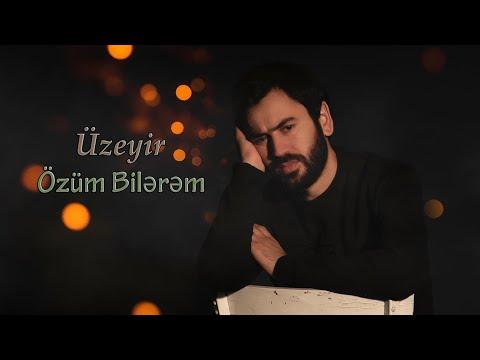 Uzeyir Mehdizade - Ozum Bilerem