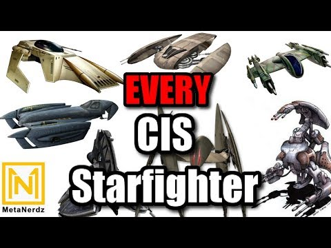 Every CIS Starfighter - Separatist Ships List - Star Wars CIS Ships Explained