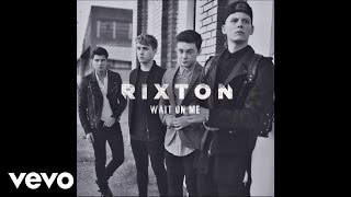 Rixton - Wait On Me (Audio)