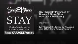 Stay Originally Performed By Rihanna Mikky Ekko Piano Karaoke