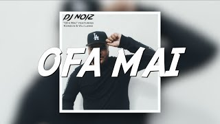 Ofa Mai Lyrics DJ Noiz feat. Konecs Vili Langi.mp3