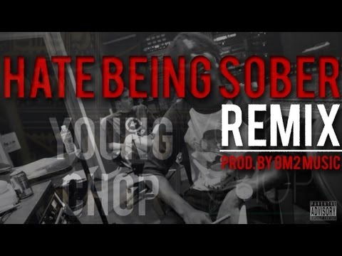 Hate Being Sober Remix (Prod. By OM2 Music)