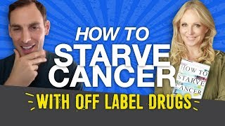 Jane McLelland: How to Starve Cancer with Off-Label Drugs