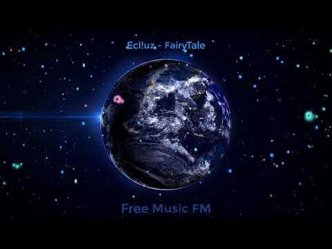 Ecl!uz - FairyTale( free music FM )