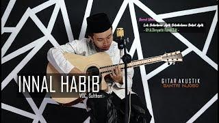 Download lagu INNAL HABIBAL MUSTHOFA versi Akustik Santri Njoso | Voc. Sulthon