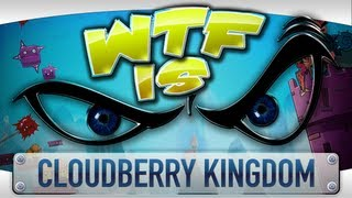 ► WTF Is... - Cloudberry Kingdom ?