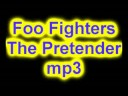 Foo FightersThe pretender download!
