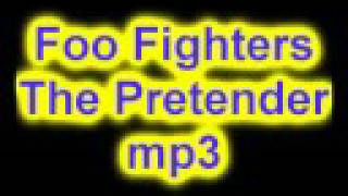 Foo Fighters-The pretender download!