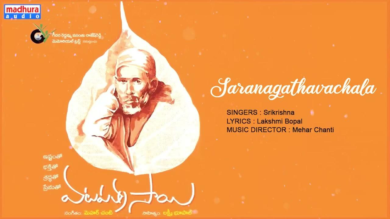 Saranagathavachala Video   Vatapathra Sai Devotional Album Jukebox   Mehar Chanti   Lakshmi Bopal