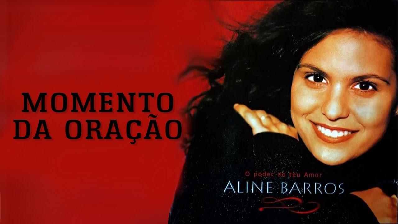 Momento Da Oracao Cd O Poder Do Teu Amor Aline Barros Youtube