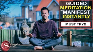 The Most Powerful Guided Meditation to Manifest What You Want in Life | Instant Results [Must Try!!]