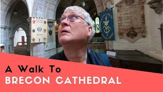 A Walk to Brecon Cathedral | Welsh Tour 2019