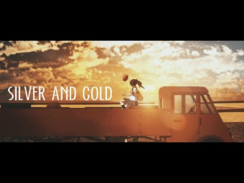 【MMD】Silver And Gold | Music Video | Media Studies