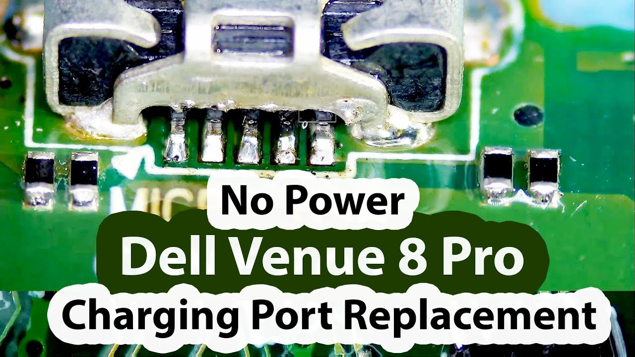 Another Dell Venue 8 pro - No power Charging Port Replacement