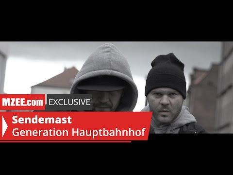 Sendemast – Generation Hauptbahnhof (feat. Mase & Maulheld) (MZEE.com Exclusive Video)